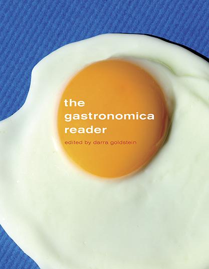 The Gastronomica Reader edited by Darra Goldstein