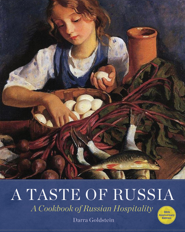 A Taste of Russia by Darra Goldstein
